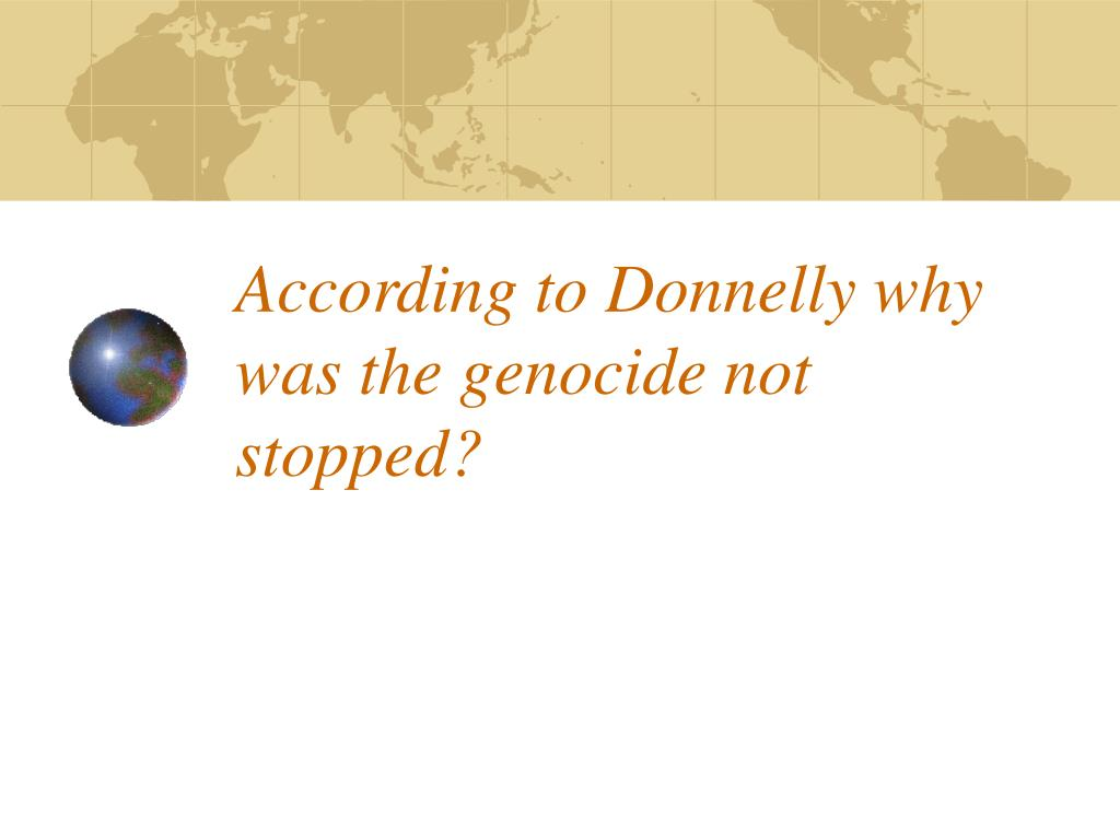 According to Donnelly why was the genocide not stopped?