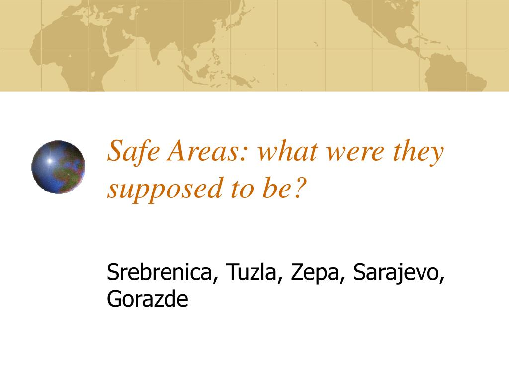 Safe Areas: what were they supposed to be?