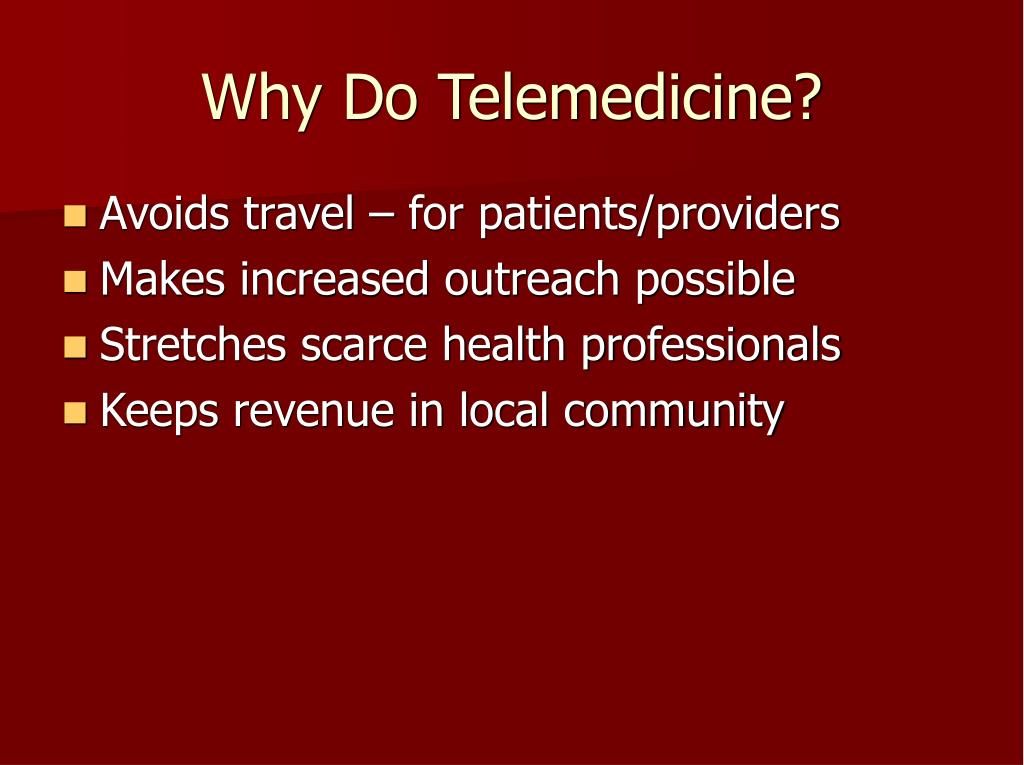 Why Do Telemedicine?