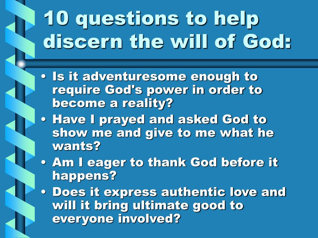 10 questions to help discern the will of God: