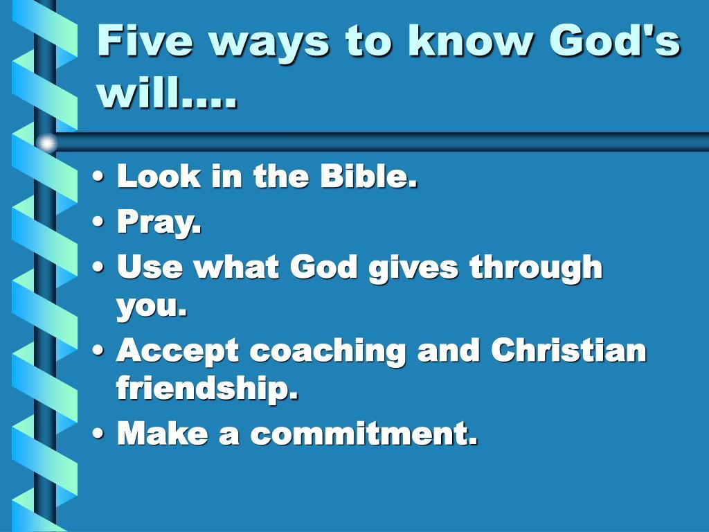 Five ways to know God's will….