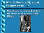 was it god s will what happened in