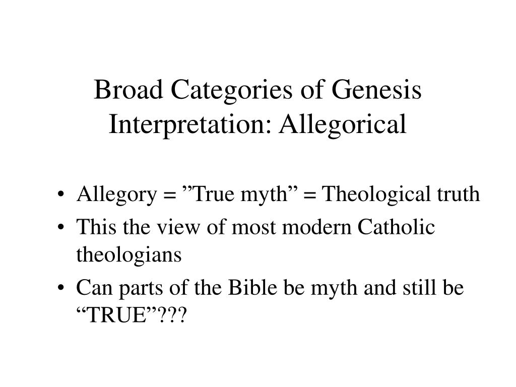 Broad Categories of Genesis Interpretation: Allegorical