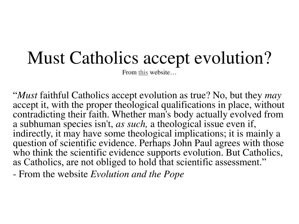 Must Catholics accept evolution?