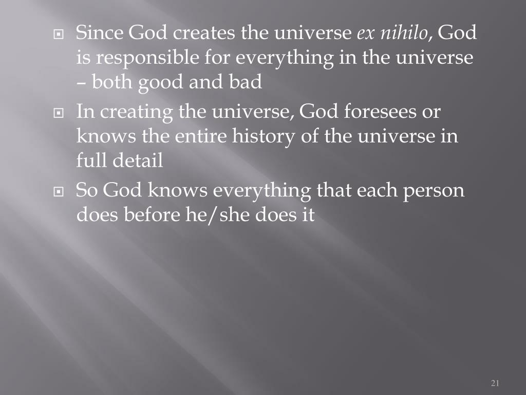 Since God creates the universe