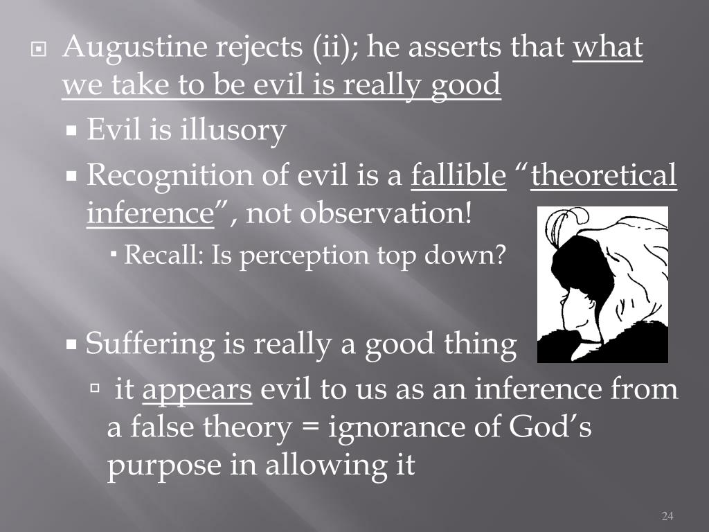 Augustine rejects (ii); he asserts that