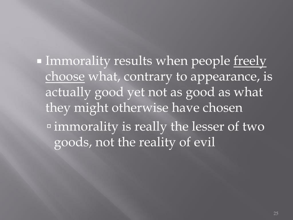 Immorality results when people