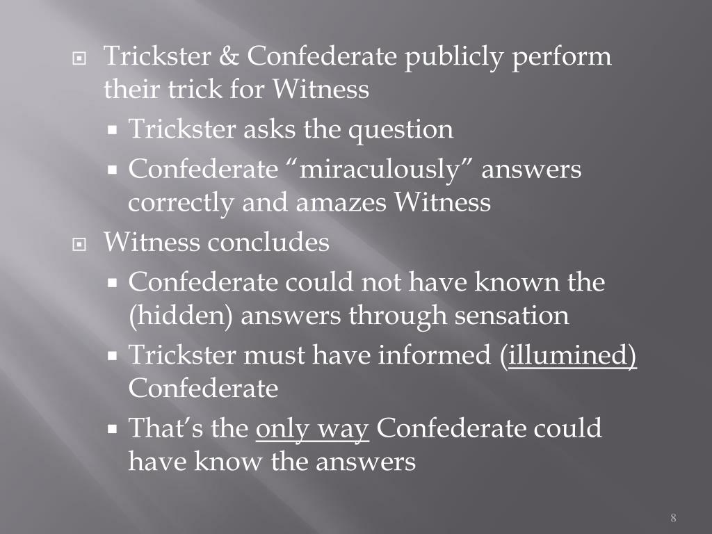 Trickster & Confederate publicly perform their trick for Witness
