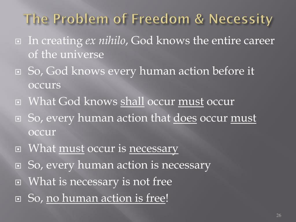 The Problem of Freedom & Necessity