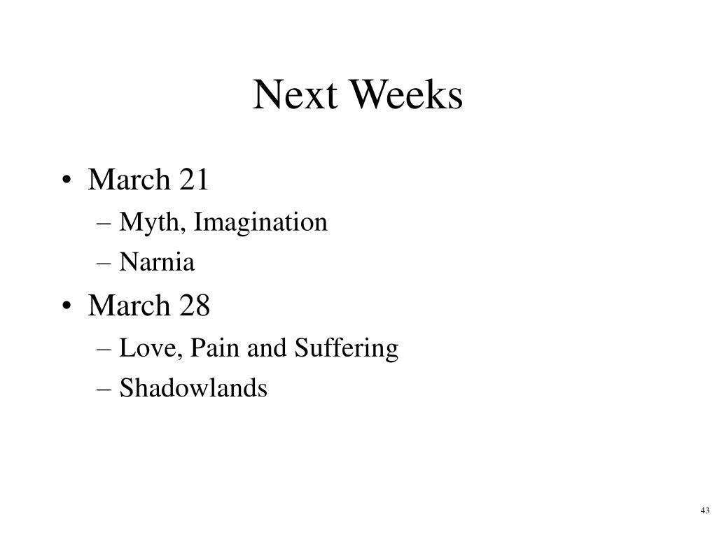 Next Weeks