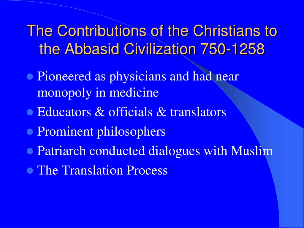 The Contributions of the Christians to the Abbasid Civilization 750-1258