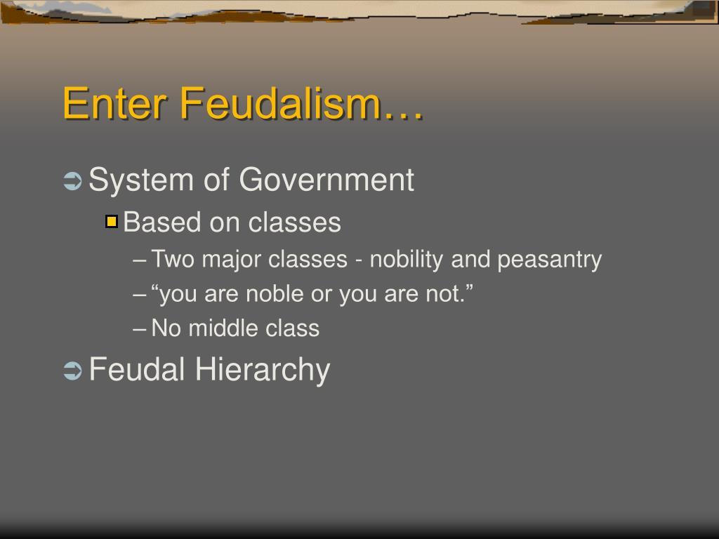 Enter Feudalism…