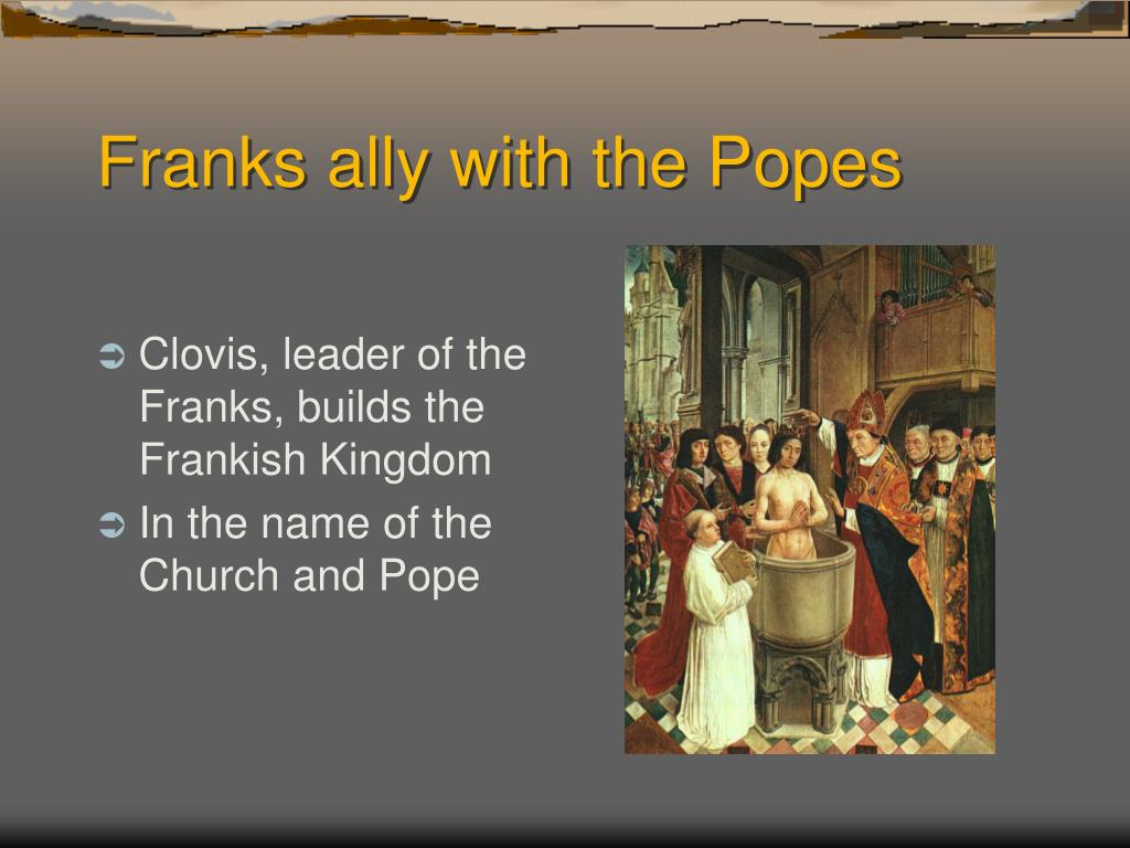 Franks ally with the Popes