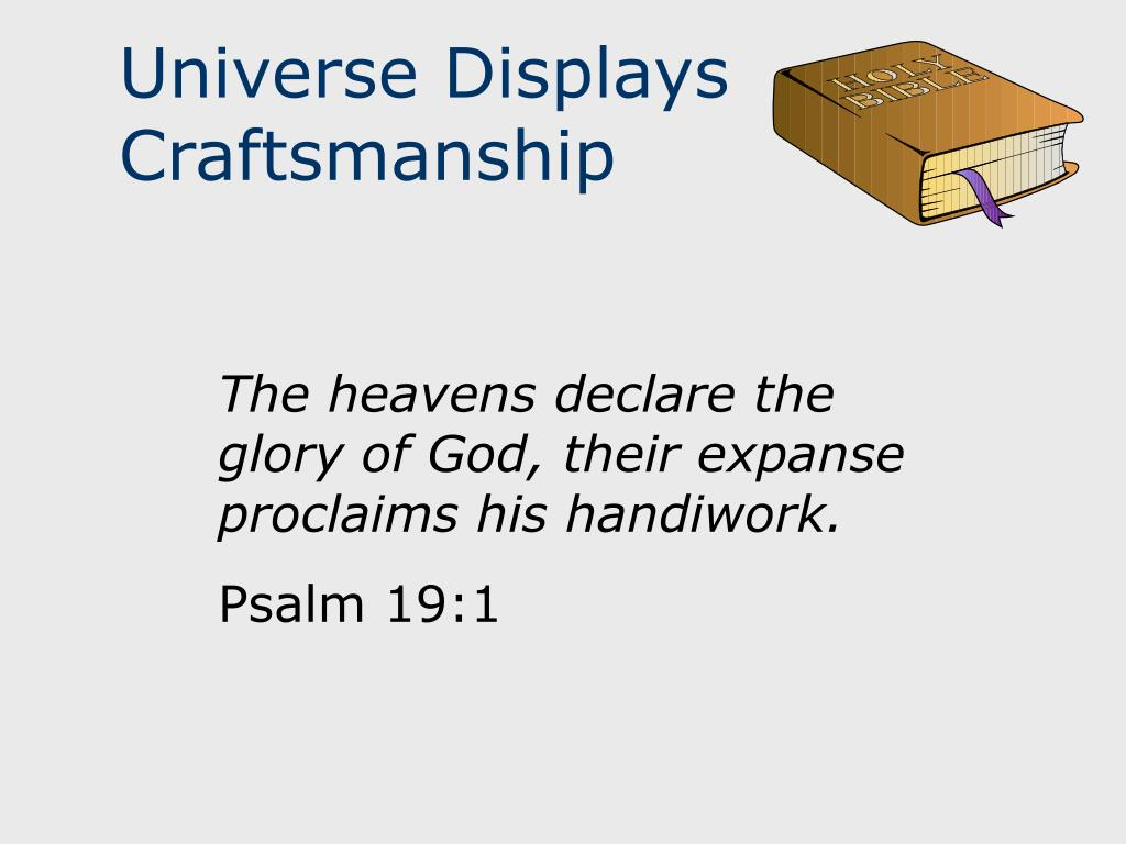 Universe Displays Craftsmanship