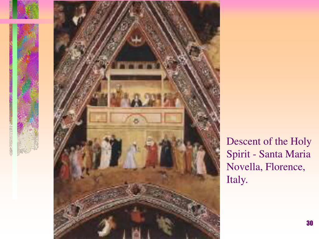 Descent of the Holy Spirit - Santa Maria Novella, Florence, Italy.