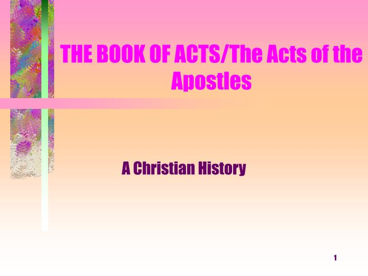 The book of acts the acts of the apostles