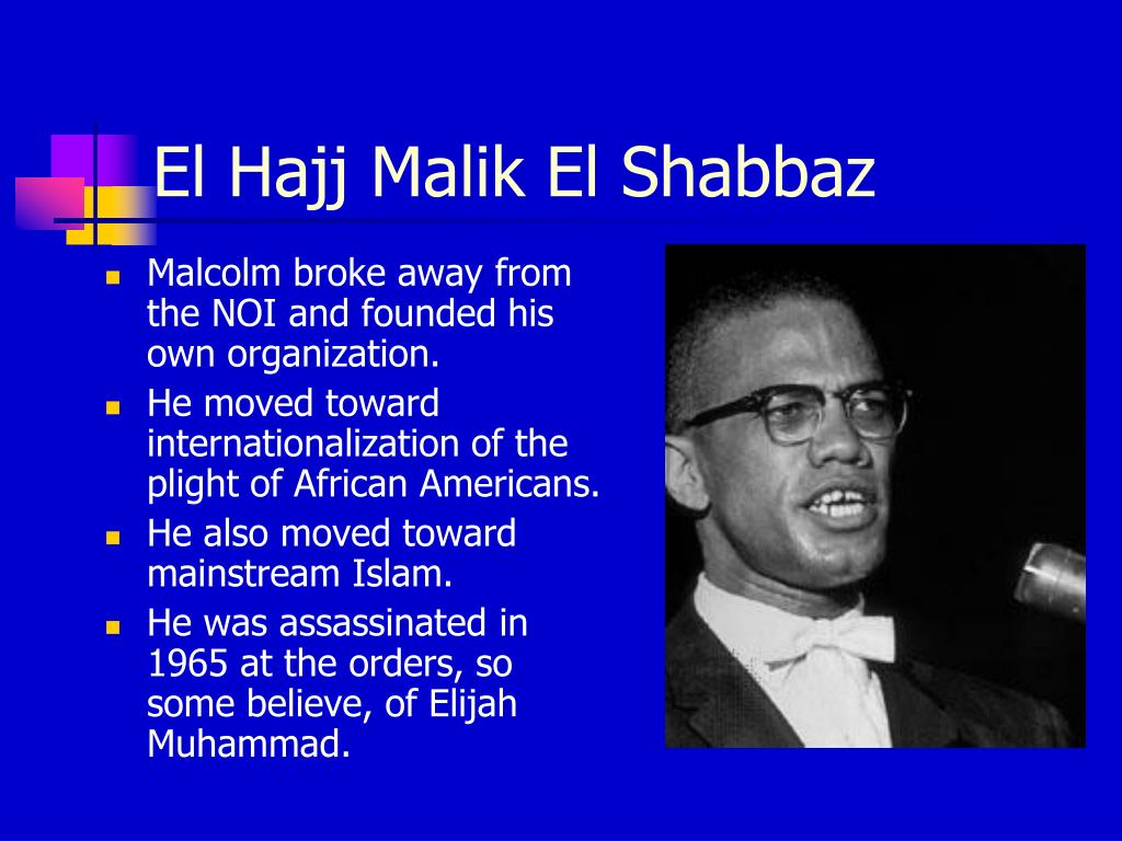 Malcolm broke away from the NOI and founded his own organization.