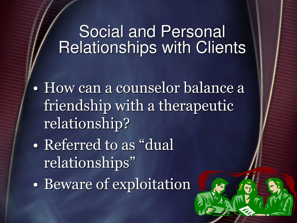 Social and Personal Relationships with Clients