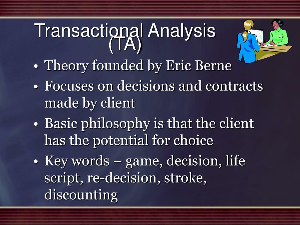 Transactional Analysis (TA)
