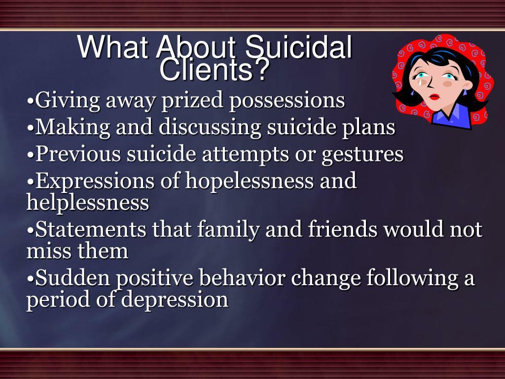 What About Suicidal Clients?
