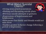 what about suicidal clients
