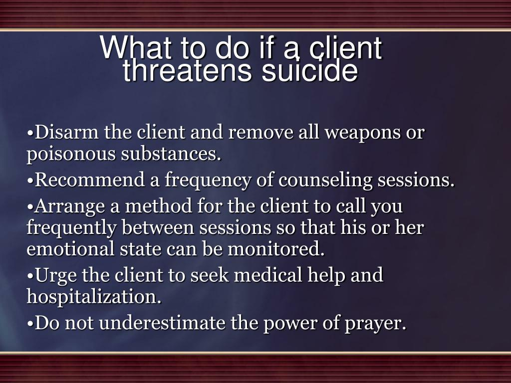 What to do if a client threatens suicide
