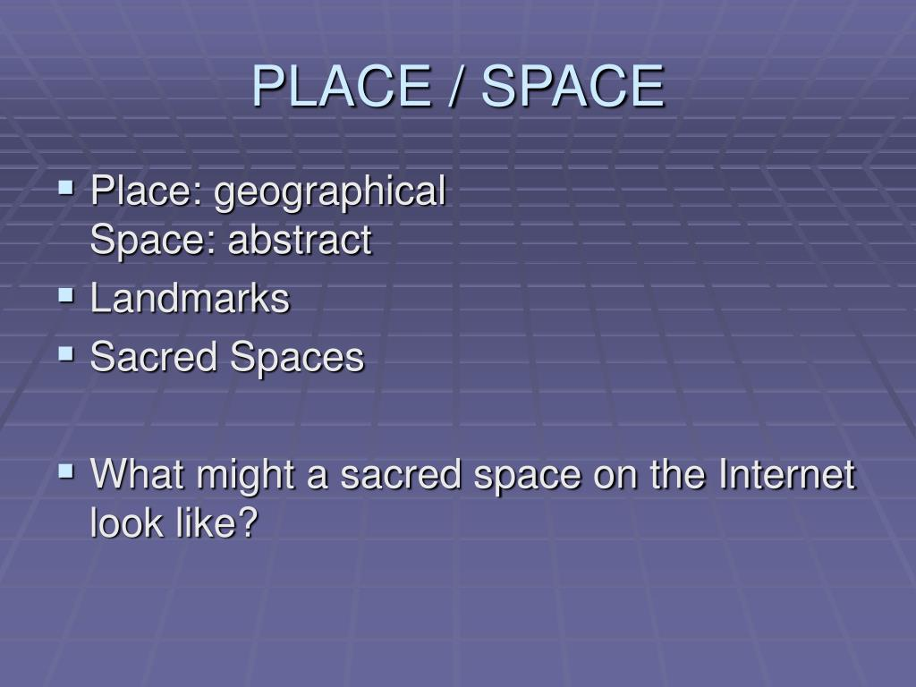 PLACE / SPACE