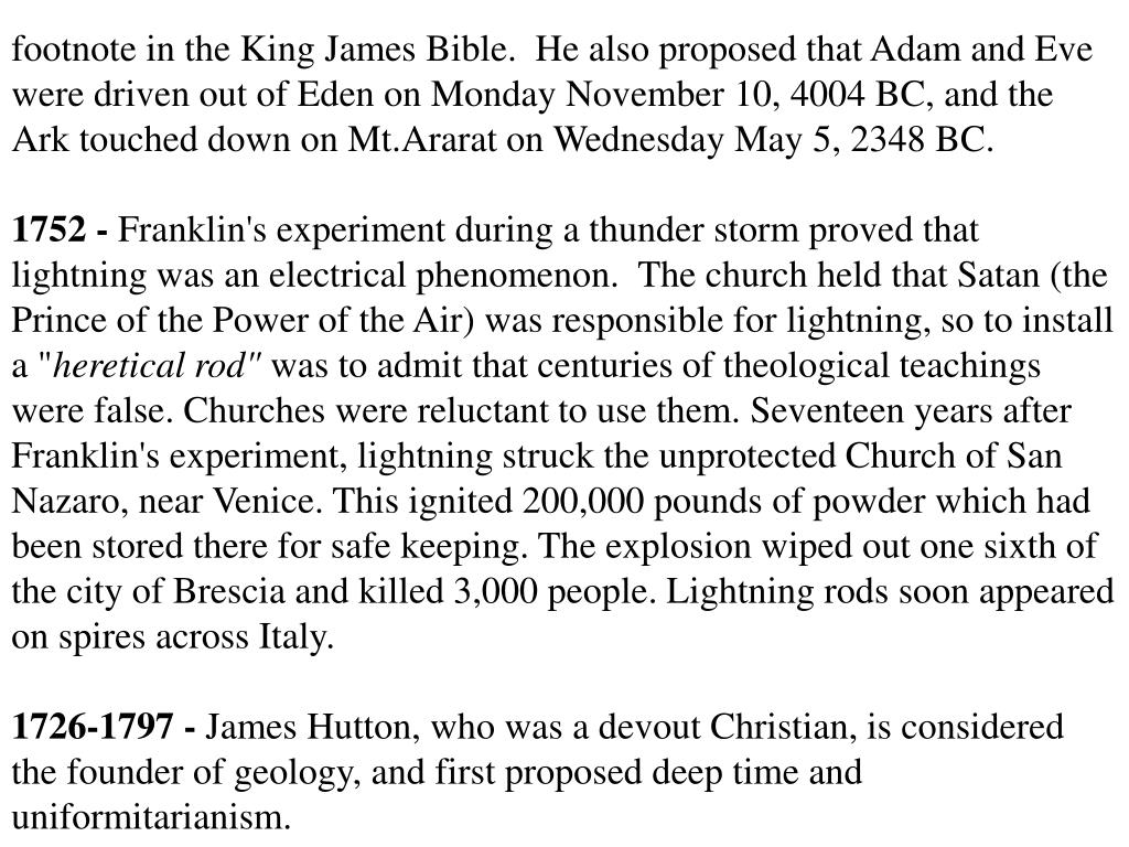 footnote in the King James Bible.  He also proposed that Adam and Eve were driven out of Eden on Monday November 10, 4004 BC, and the Ark touched down on Mt.Ararat on Wednesday May 5, 2348 BC.