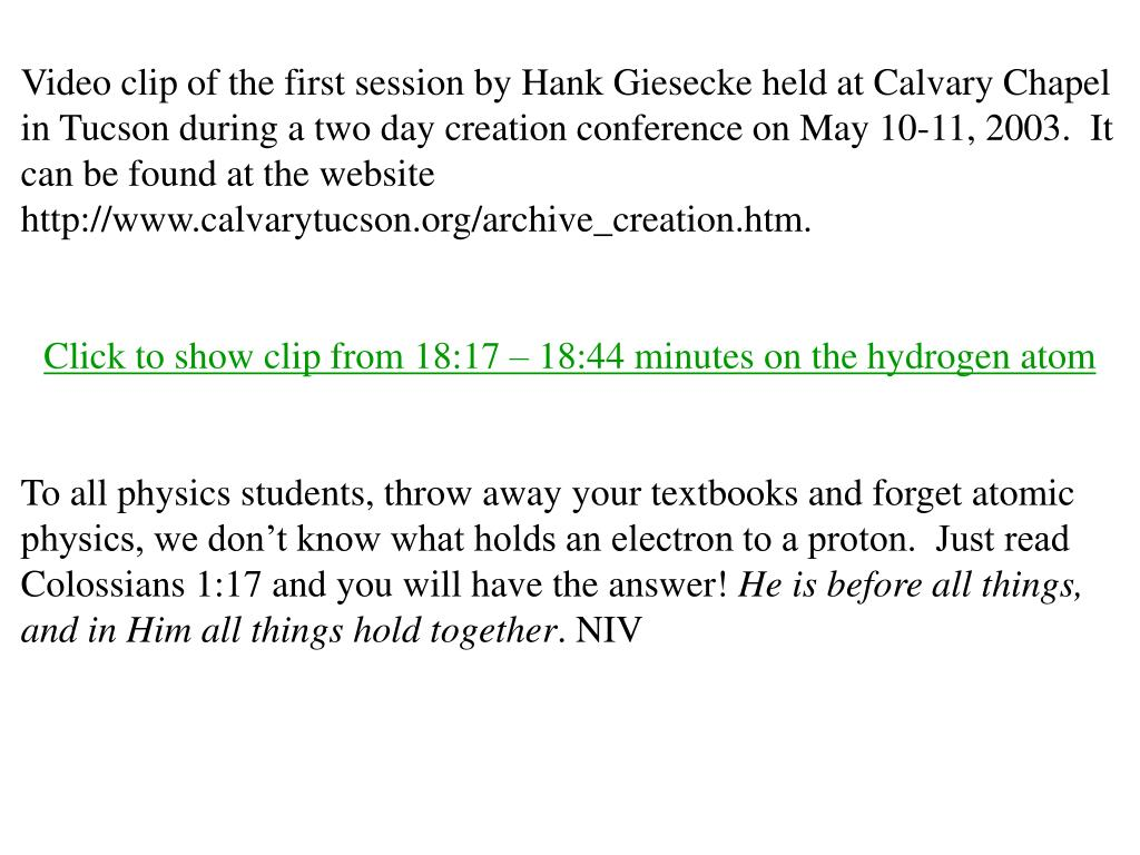 Video clip of the first session by Hank Giesecke held at Calvary Chapel in Tucson during a two day creation conference on May 10-11, 2003