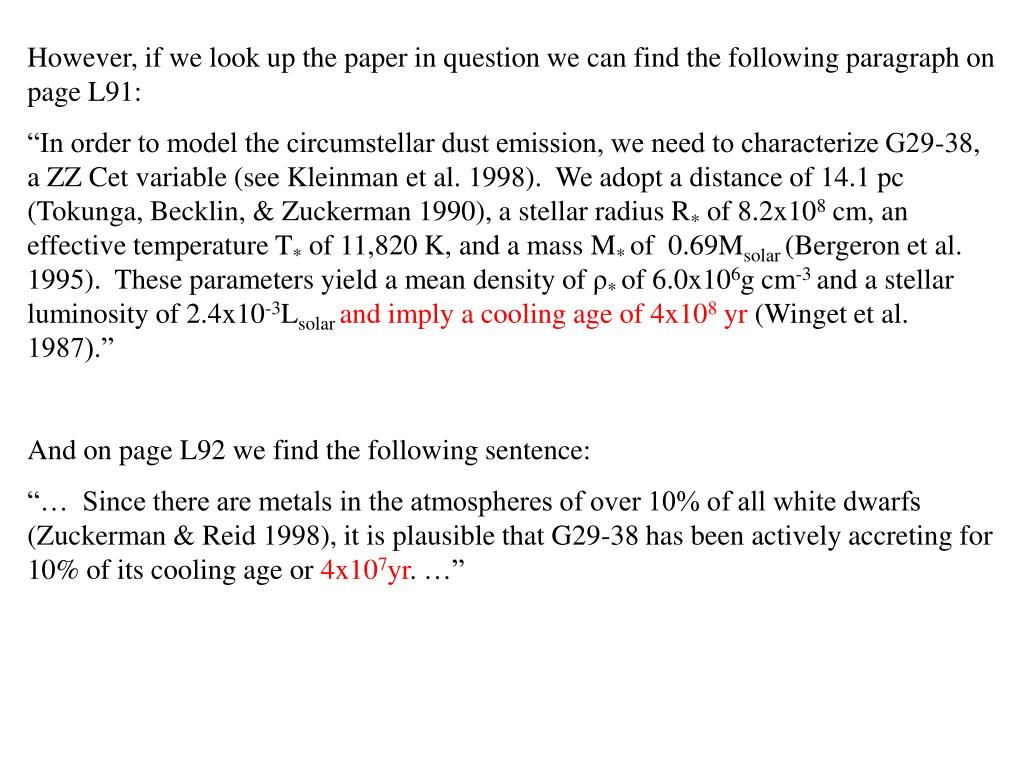 However, if we look up the paper in question we can find the following paragraph on page L91: