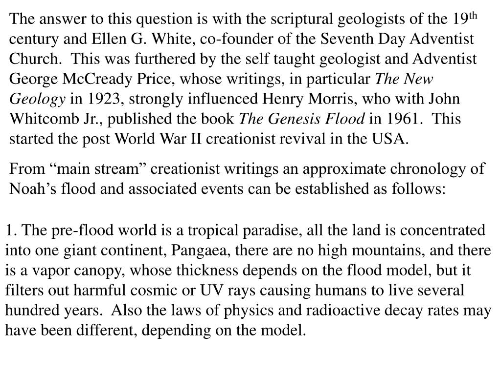 The answer to this question is with the scriptural geologists of the 19