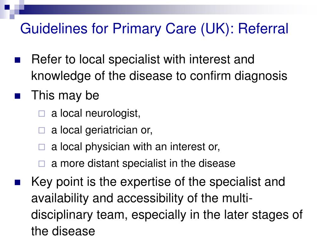 Guidelines for Primary Care (UK): Referral