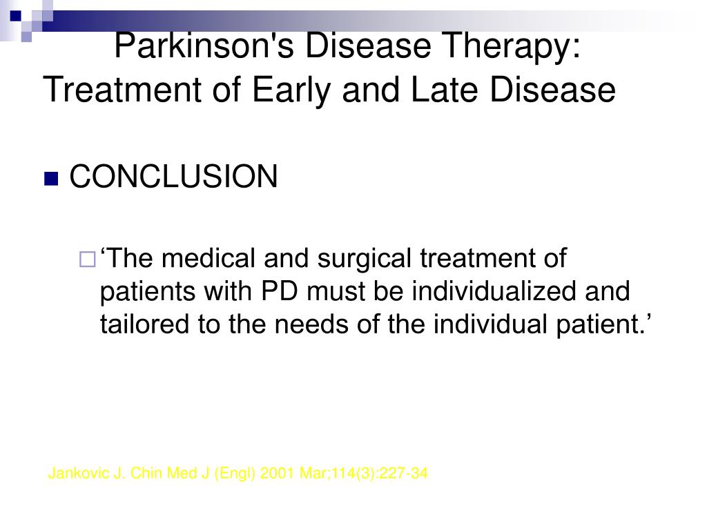 Parkinson's Disease Therapy: Treatment of Early and Late Disease