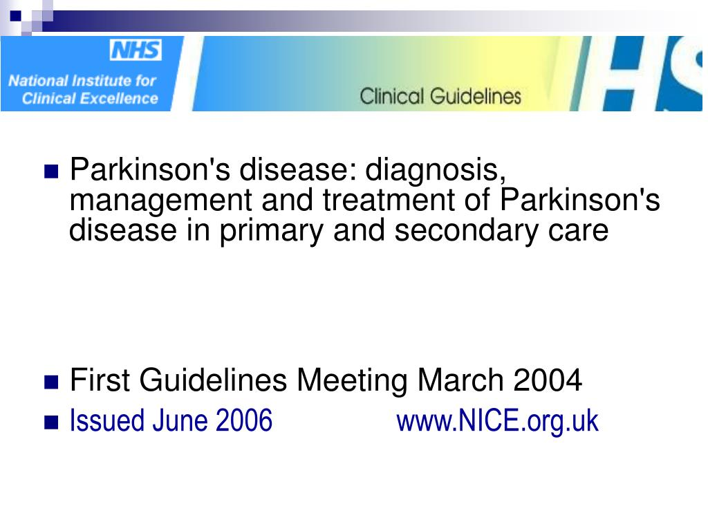 Parkinson's disease: diagnosis, management and treatment of Parkinson's disease in primary and secondary care