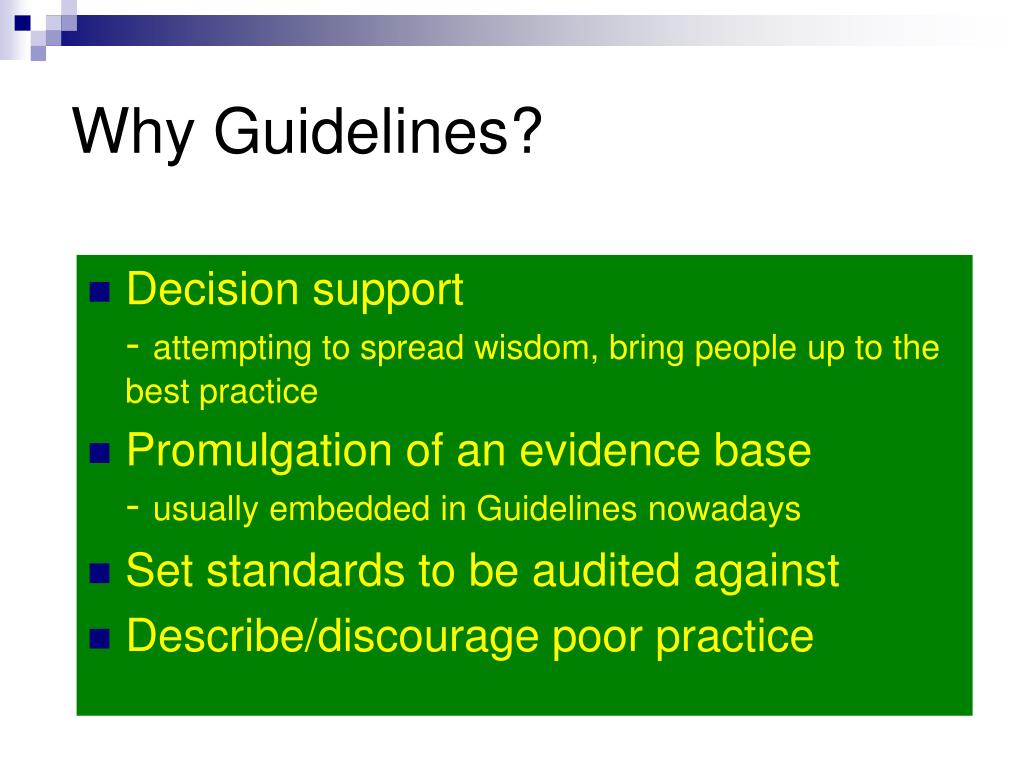 Why Guidelines?