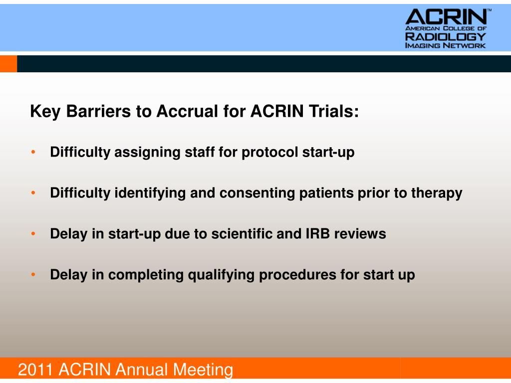 Key Barriers to Accrual for ACRIN Trials: