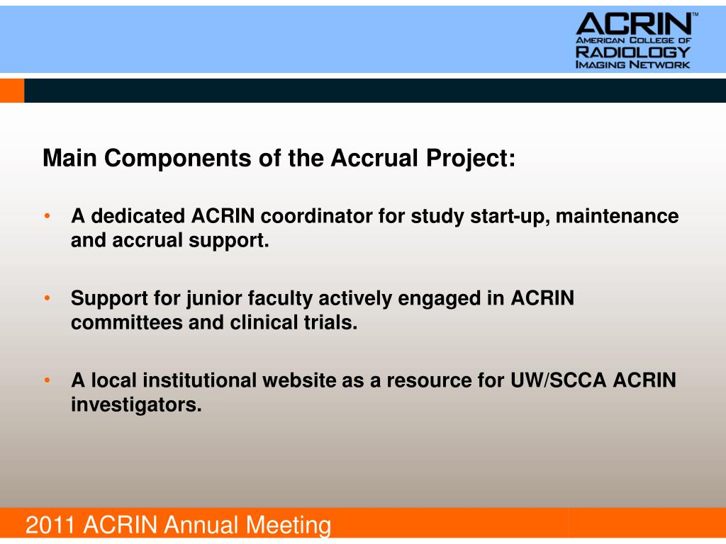 A dedicated ACRIN coordinator for study start-up, maintenance and accrual support.