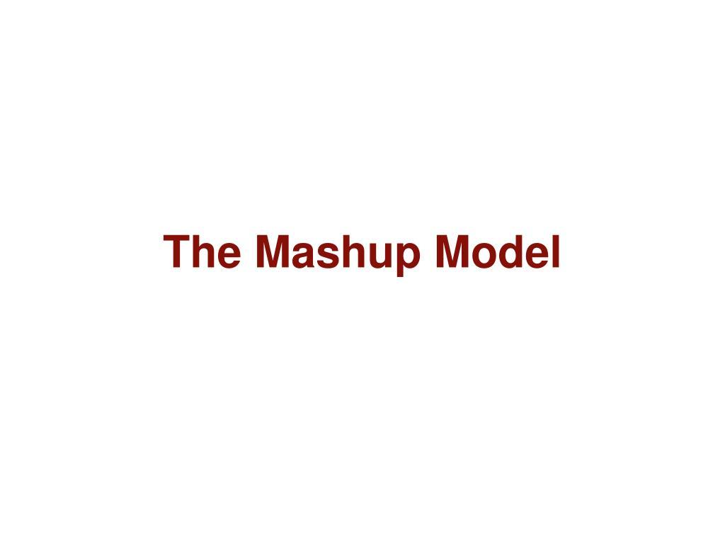 The Mashup Model