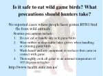 is it safe to eat wild game birds what precautions should hunters take