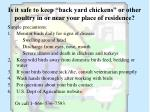 is it safe to keep back yard chickens or other poultry in or near your place of residence