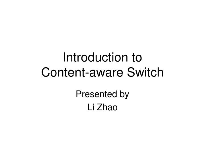 Introduction to content aware switch l.jpg