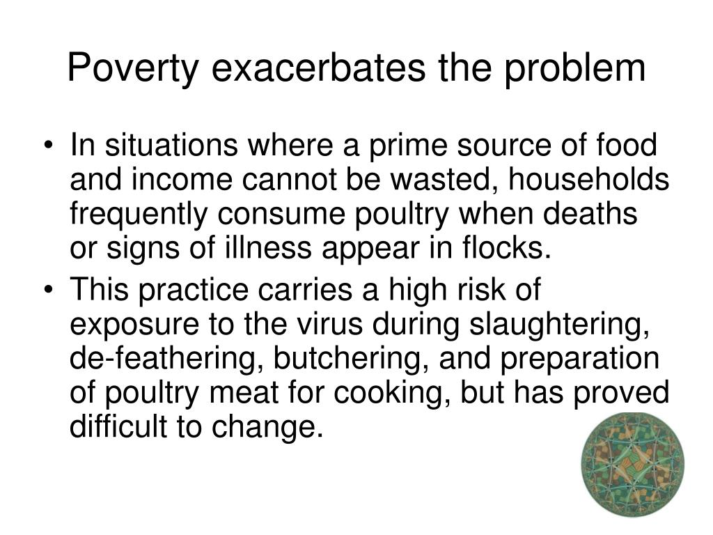 Poverty exacerbates the problem