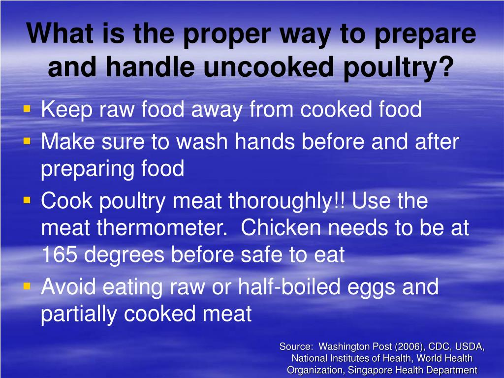 What is the proper way to prepare and handle uncooked poultry?