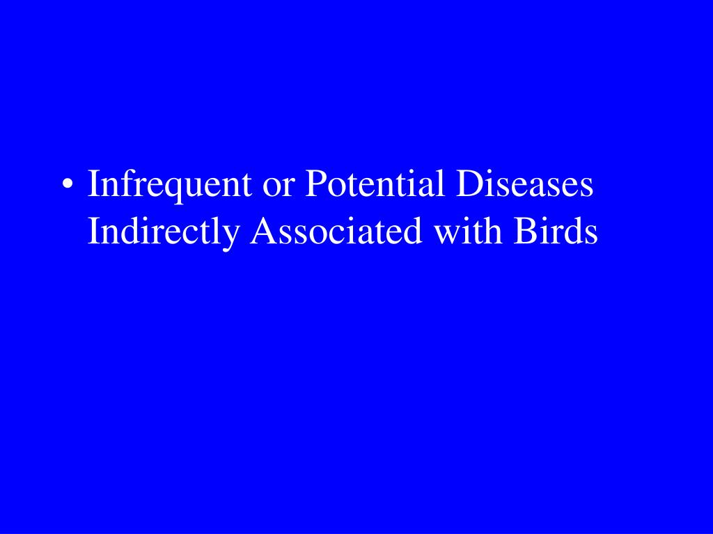 Infrequent or Potential Diseases Indirectly Associated with Birds
