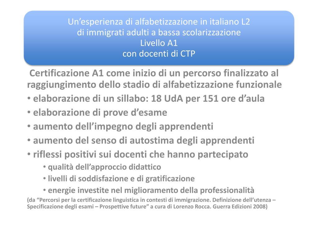 Certificazione A1 come inizio di un percorso finalizzato al raggiungimento dello stadio di alfabetizzazione funzionale