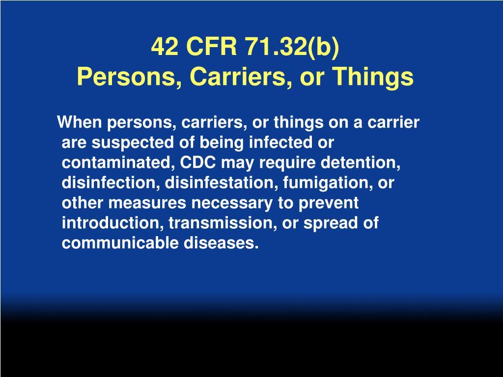 42 CFR 71.32(b)