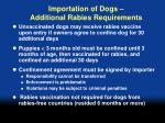 importation of dogs additional rabies requirements