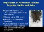 importation of nonhuman primate trophies skulls and skins
