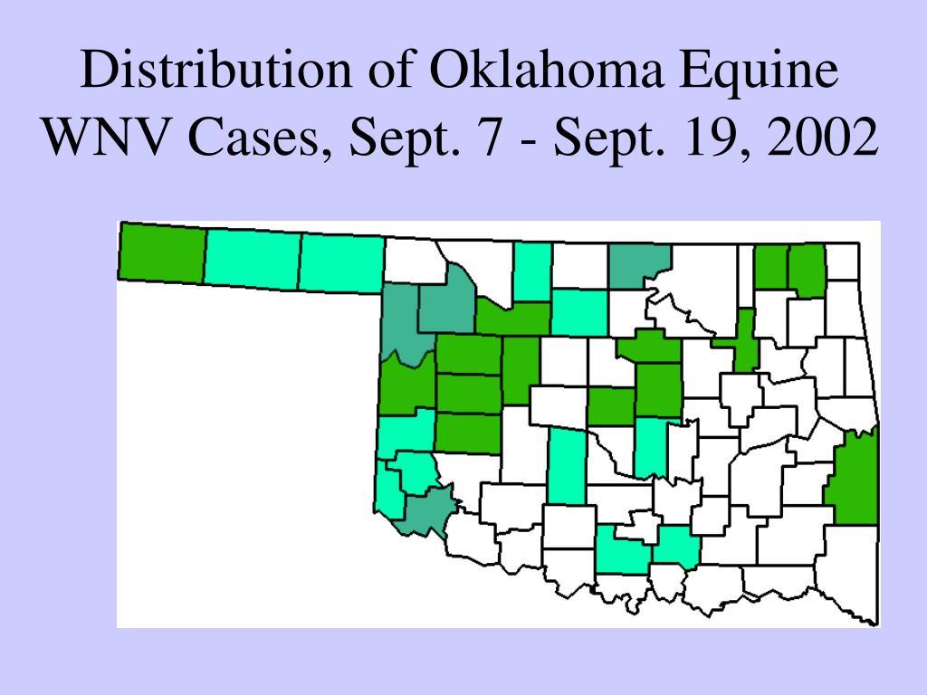Distribution of Oklahoma Equine WNV Cases, Sept. 7 - Sept. 19, 2002