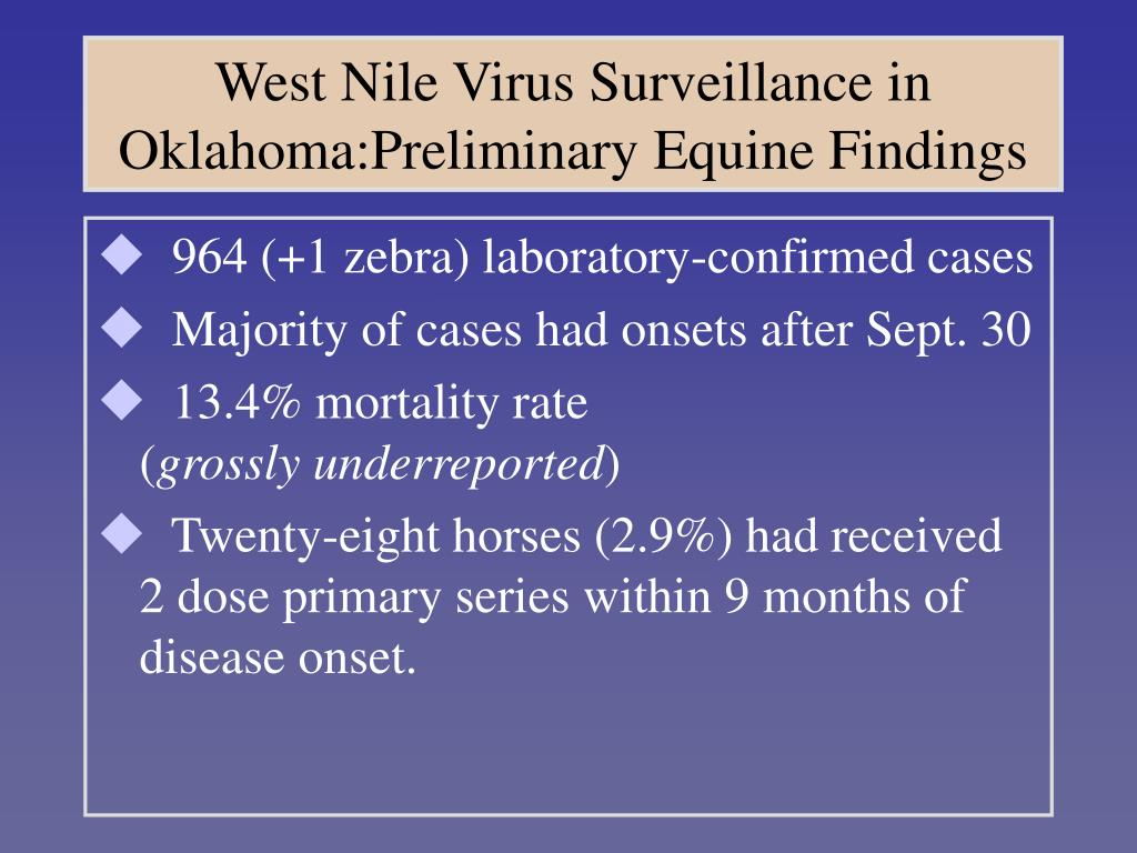 West Nile Virus Surveillance in Oklahoma:Preliminary Equine Findings